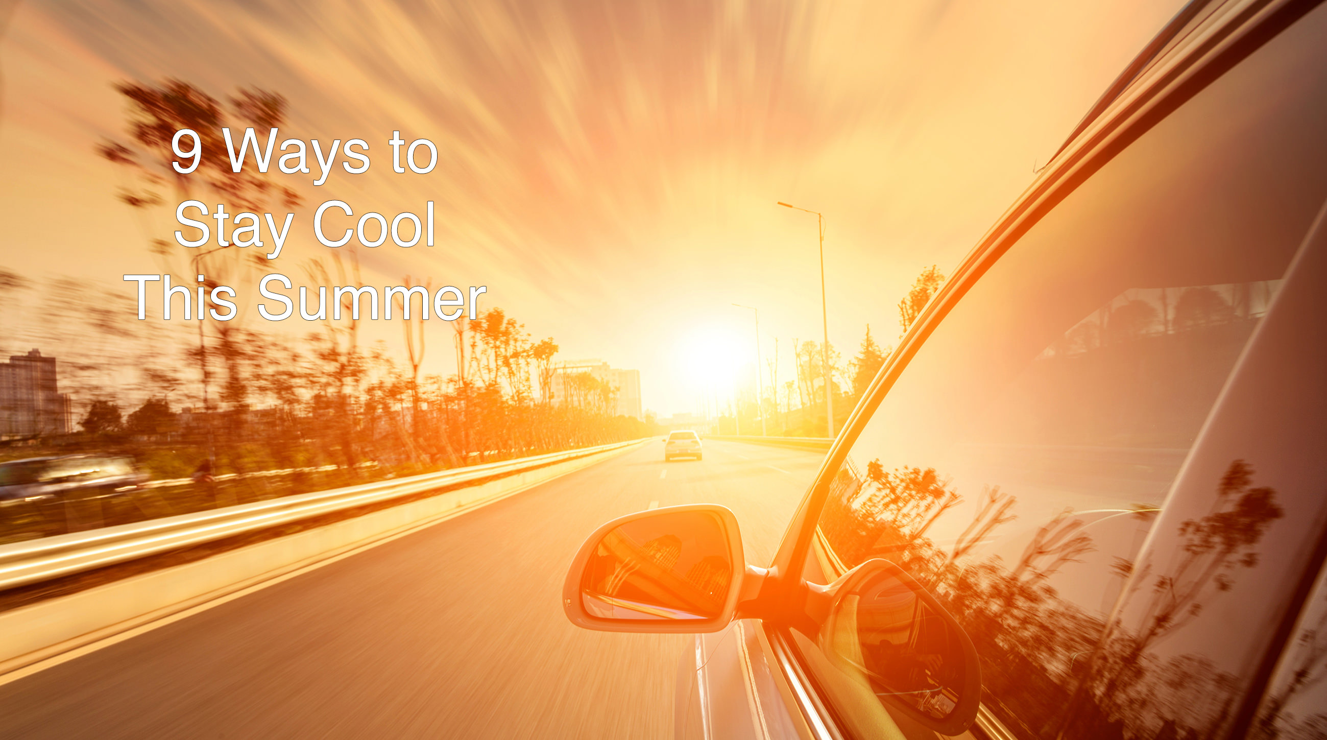 9 Ways To Stay Cool This Summer