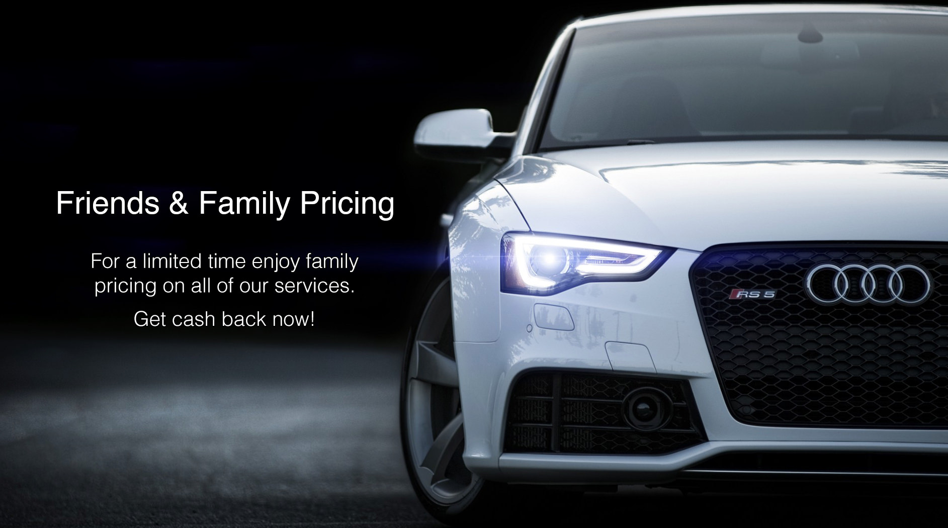 Friends & Family Pricing On Now!